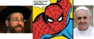"Rabbi David Blau (left), new Ashkenazi Chief Rabbi of Israel and Pope Francis (right) each have displayed different approaches to the Spider-Man credo, ""With great power comes great responsibility."""