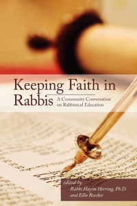 """Keeping Faith in Rabbis: A Community Conversation on Rabbinical Education,"" edited by Rabbi Hayim Herring and Ellie Roscher, launched on December 1."