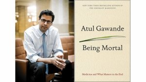 Author and surgeon Dr. Atul Gawande's prescription for a meaningful conversation with loved ones consists of three questions: What are your fears? What are your goals? What trade-offs are you willing to make?