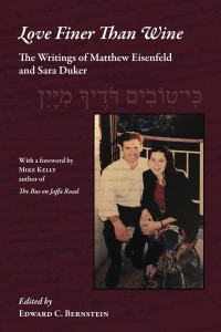 Love Finer Than Wine Edited by Edward C. Bernstein Foreword by Mike Kelly, author of The Bus on Jaffa Road